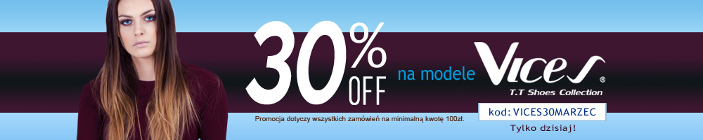 Promocja -30% rabatu ma modele VICES